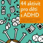 44 aktivit pro děti sADHD – recenze knihy